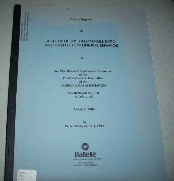 Topical Report on a Study of the Yield/Tensile Ratio and Its Effects on Line-Pipe Behavior to Line Pipe Research Supervisory Committee of the Pipeline Research Committee of the American Gas Association, NG-18 Report No. 168, August 1988, Maxey, W.A. and Eiber, R.J.