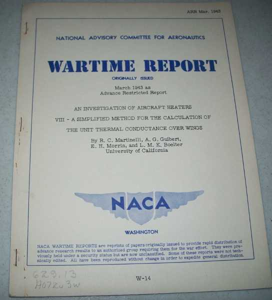 An Investigation of Aircraft Heaters VIII-A Simplified Method for the Calculation of the Unit Thermal Conductance Over Wings ( National Advisory Committee for Aeronautics (NACA) Wartime Report March 1943), Martinelli, R.C.; Guibert, A.G.; Morrin, E.H.; Boelter, L.M.K.