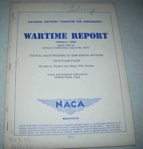 Critical Mach Numbers of Thin Airfoil Sections with Plan Flaps ( National Advisory Committee for Aeronautics (NACA) Wartime Report April 1946), Heaslet, Max A. and Pardee, Otway O'M.