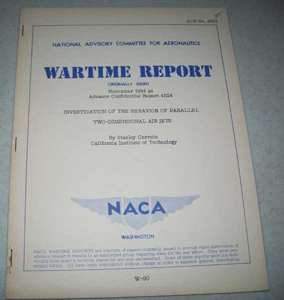Investigation of the Behavior of Parallel Two-Dimensional Air Jets ( National Advisory Committee for Aeronautics (NACA) Wartime Report November 1944), Corrsin, Stanley