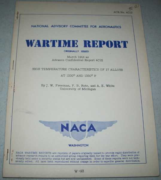High Temperature Characteristics of 17 Alloys at 1200 and 1350 Degrees Fahrenheit ( National Advisory Committee for Aeronautics (NACA) Wartime Report March 1944), Freeman, J.W.; Rote, F.B.; White, A.E.