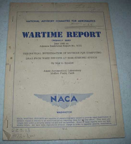 Theoretical Investigation of Methods for Computing Drag from Wake Surveys at High Subsonic Speeds ( National Advisory Committee for Aeronautics (NACA) Wartime Report June 1945), Heaslet, Max A.