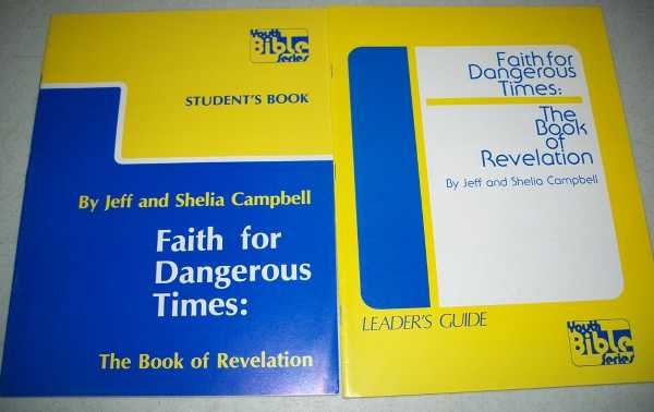 Faith for Dangerous Times: The Book of Revelation (2 Books-Leader's Guide and Student's Book), Campbell, Jeff and Sheila