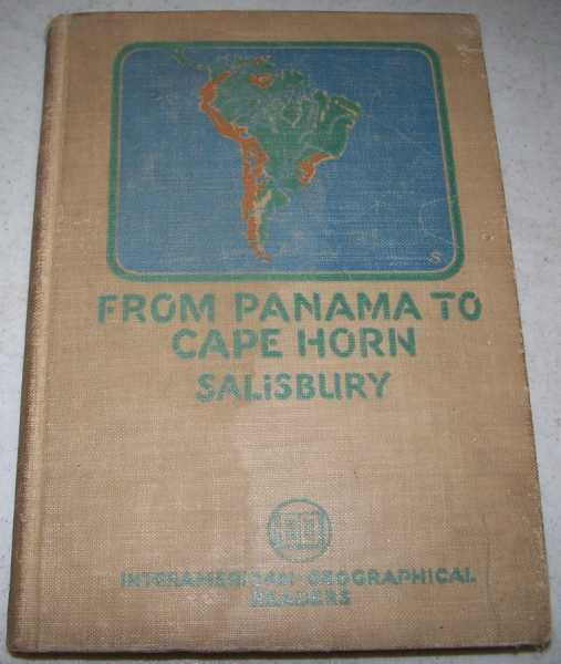 From Panama to Cape Horn: A South American Reader (Interamerican Geographical Readers), Salisbury, Ethel Imogene