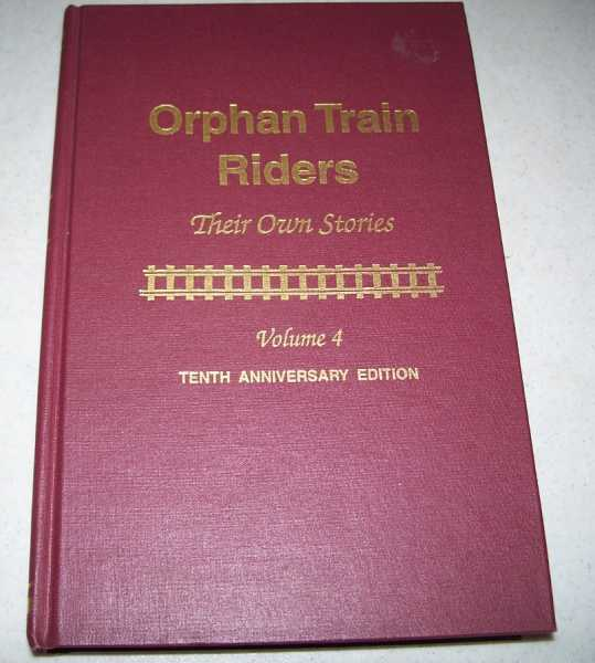 Orphan Train Riders: Their Own Stories Volume 4, Johnson, Mary Ellen (compiled by)