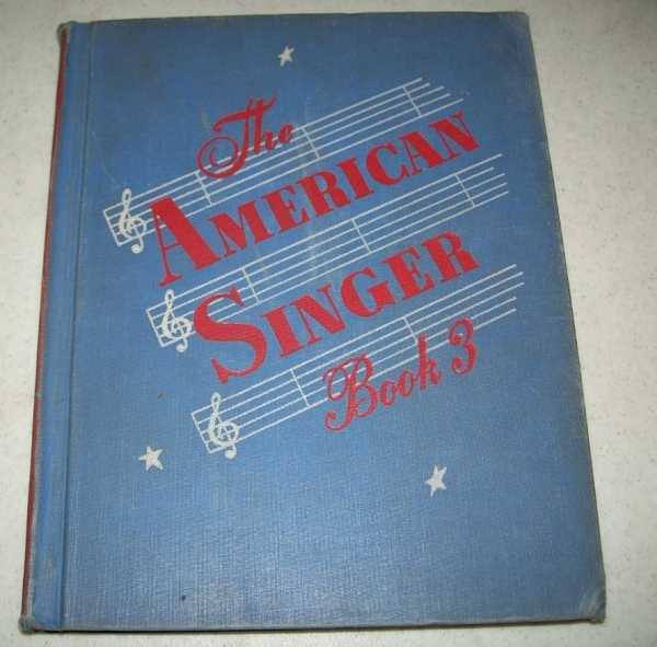 The American Singer Book Three, Beattie, John W.; Wolverton, Josephine; Wilson, grace V.; Hinga, Howard