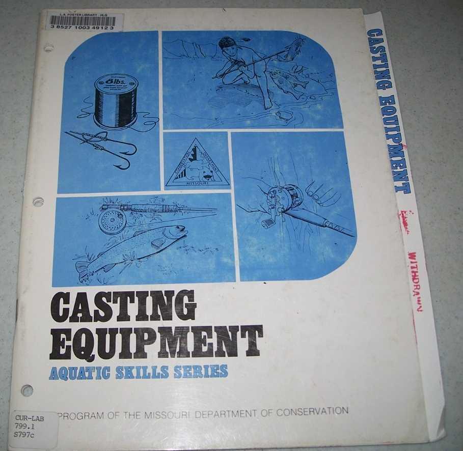 Casting Equipment: Aquatic Skills Series (Instructor Manual), Staton, Robert D. jr.