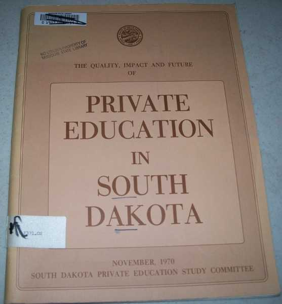 The Quality, Impact and Future of Private Education in South Dakota, N/A