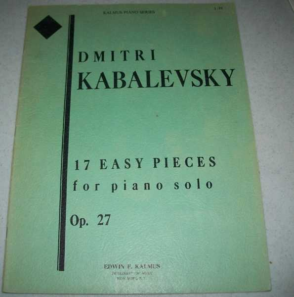 17 Easy Pieces for Piano Solo Op. 27 (Kalmus Piano Series), Kabalevsky, Dmitri