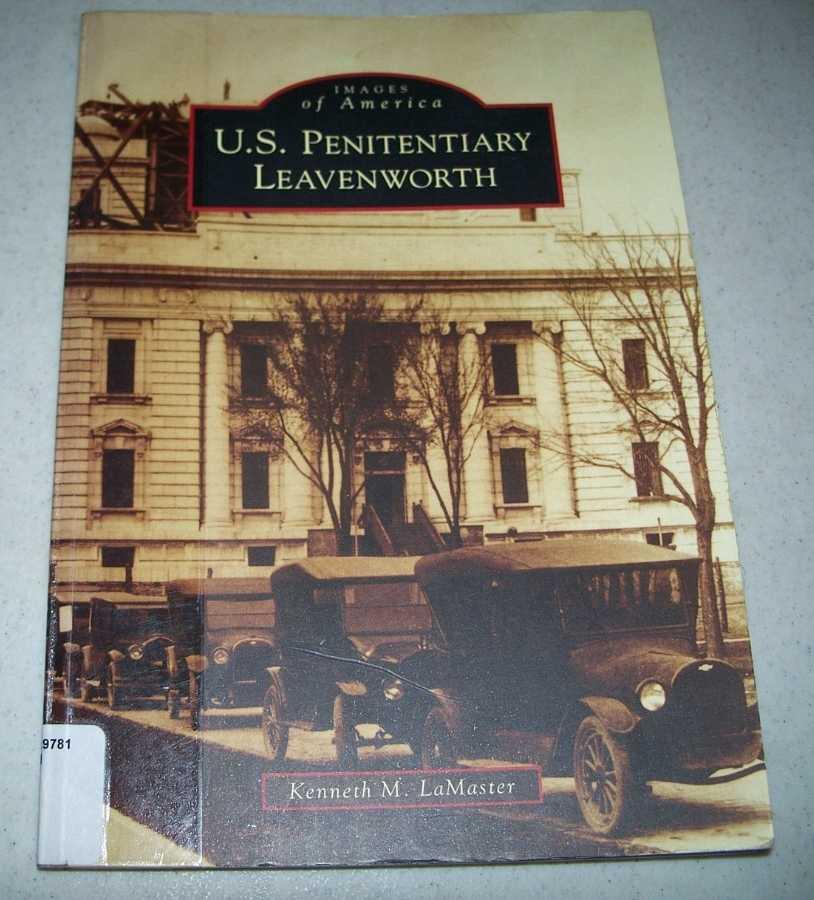 U.S. Penitentiary Leavenworth (Images of America), LaMaster, Kenneth M.