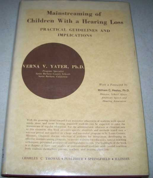 Mainstreaming of Children with a Hearing Loss: Practical Guidelines and Implications, Yater, Verna V.