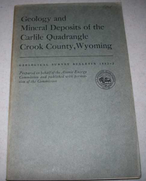 Geology and Mineral Deposits of the Carlile Quadrangle Crook County, Wyoming (Geological Survey Bulletin 1082-J), Bergendahl, M.H.; Davis, R.E.; Izett, G.A.