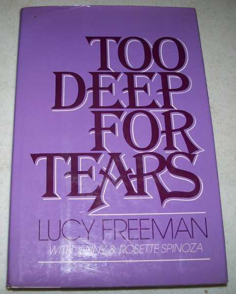 Too Deep for Tears, Freeman, Lucy; Spinoza, Jenny & Rosette
