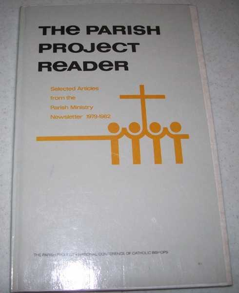 The Parish Project Reader: Selected Articles from the Parish Ministry Newsletter 1979-1982, N/A