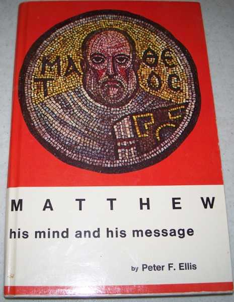 Matthew: His Mind and His Message, Ellis, Peter F.