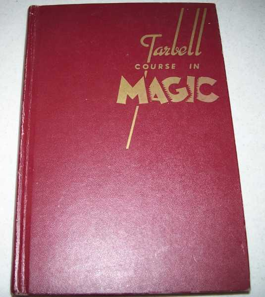 The Tarbell Course in Magic Volume I: Lessons 1-19, Tarbell, Harlan; Reed, Ralph W. (ed.)