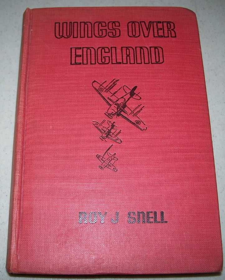 Wings Over England, Snell, Roy J.