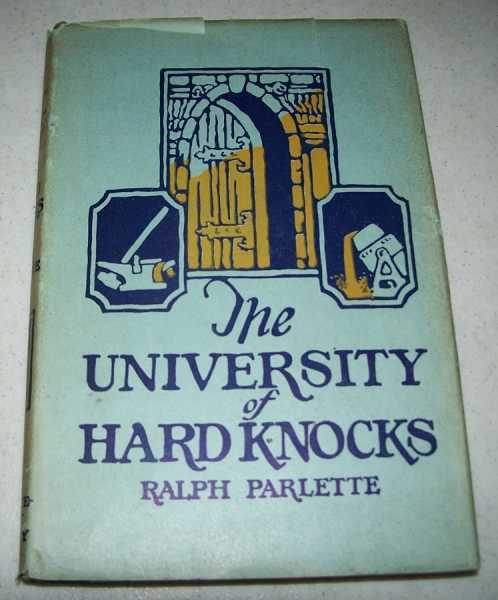 The University of Hard Knocks: The School that Completes Our Education, Parlette, Ralph