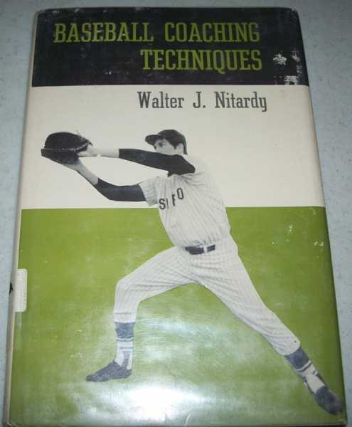 Baseball Coaching Techniques, Nitardy, Walter J.
