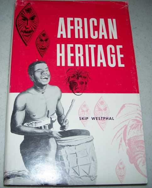 African Heritage: The Story of Africa's Contribution to the World, Westphal, Clarence Skip