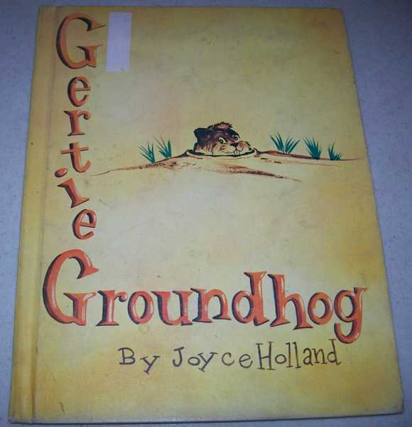 Gertie Groundhog, Holland, Joyce