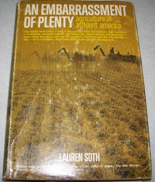 An Embarrassment of Plenty: Agriculture in Affluent America, Soth, Lauren