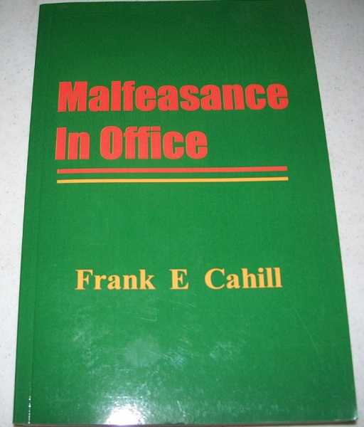 Malfeasance in Office, Cahill, Frank E.
