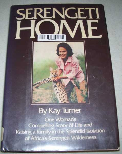 Serengeti Home, Turner, Kay