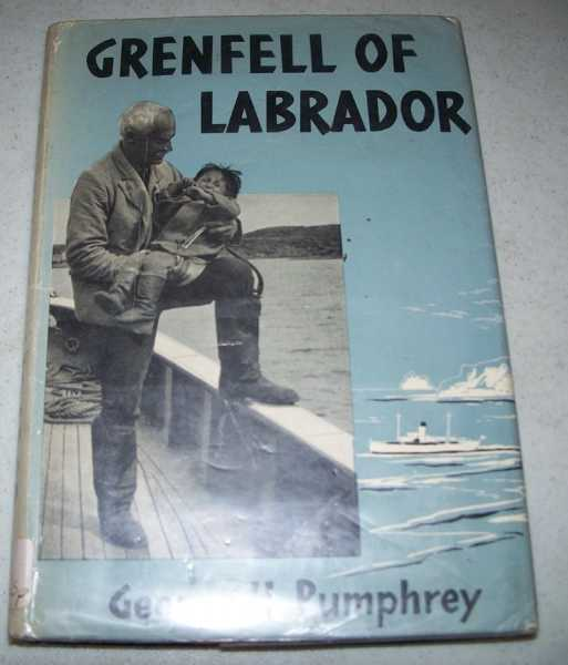 Grenfell of Labrador, Pumphrey, George H.
