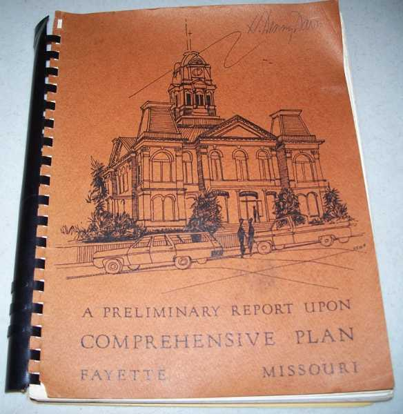 A Preliminary Report Upon Comprehensive Plan, Fayette, Missouri, N/A