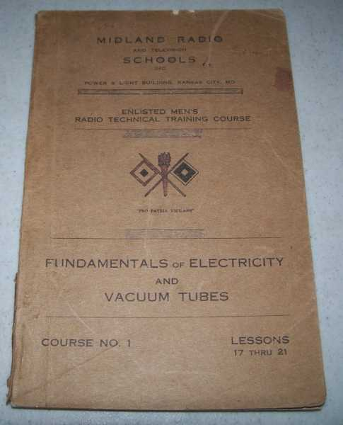 Fundamentals of Electricity and Vacuum Tubes Course No. 1, Lessons 17-21, N/A