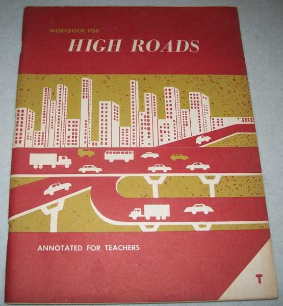 Workbook for High Roads (Reading for Meaning, Annotated for Teachers), McKee, Paul; Harrison, M. Lucile; McCowen, Annie; Lehr, Elizabeth; Durr, William K.