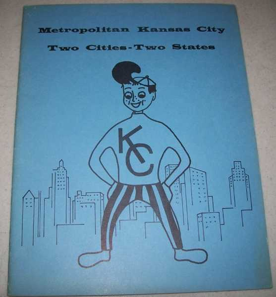 Metropolitan Kansas City: Two Cities-Two States, Ryder, Winona; Griffith, Betty; Beattie, Donna