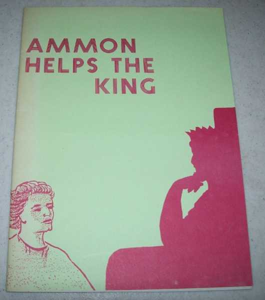 Ammon Helps the King: A Story from the Book of Mormon for Children to Read and Color, Various