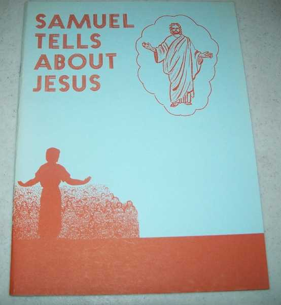 Samuel Tells About Jesus: A Story from the Book of Mormon for Children to Read and Color, Various