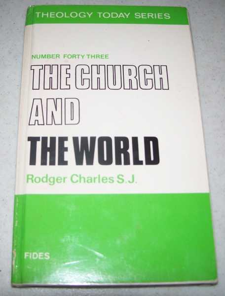 The Church and the World (Theology Today Series 43), Charles, Rodger