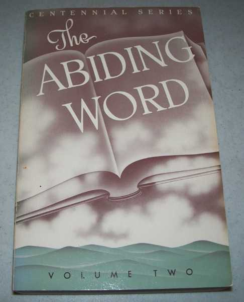The Abiding Word: An Anthology of Doctrinal Essays for the Year 1946, Volume Two (The Centennial Series), Laetsch, Theodore (ed.)