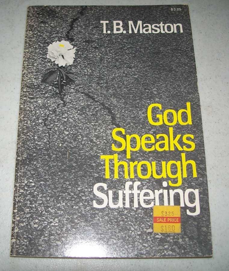 God Speaks Through Suffering, Maston, T.B.
