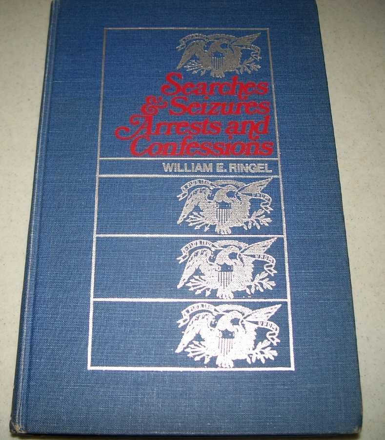 Searches & Seizures, Arrests and Confessions, Ringel, William E.