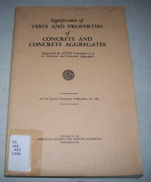 Significance of Tests and Properties of Concrete and Concrete Aggregates (ASTM Special Technical Publication No. 169), N/A