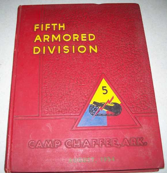 Fifth Armored Division (Yearbook): Camp Chaffee, AR, August 1954, N/A