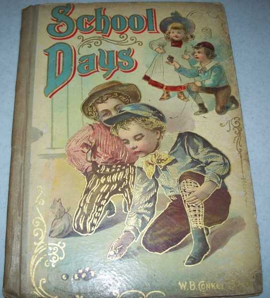 School Days: Short Stories, Merry Rhymes and Funny Pictures for the Very Little Folks, N/A
