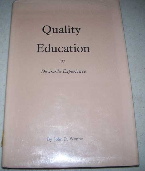 Quality Education as Desirable Experience, Wynne, John P.