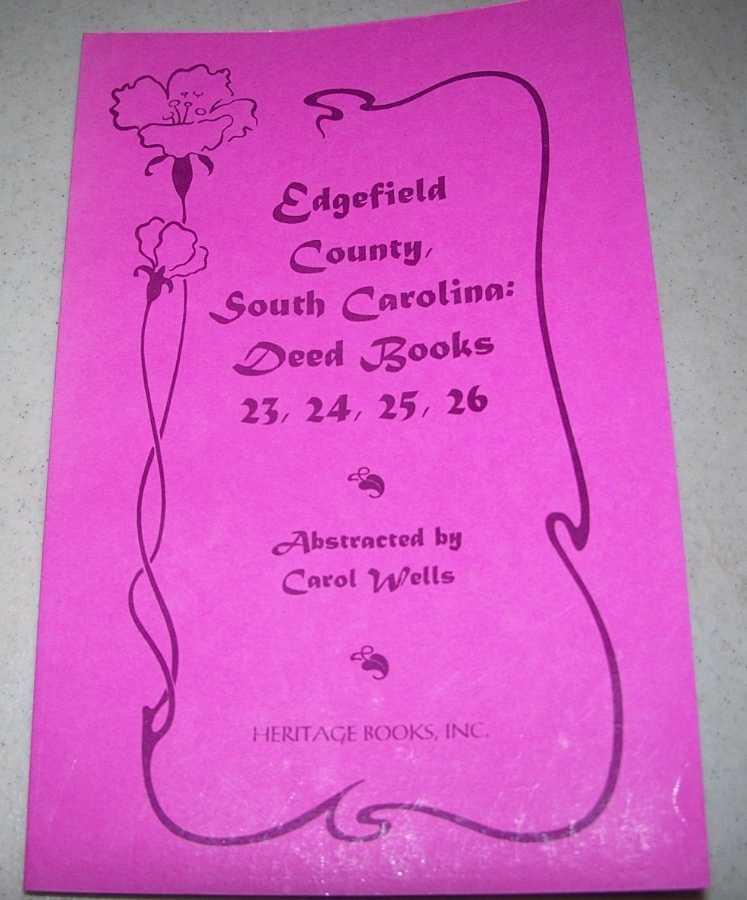 Edgefield County, South Carolina: Deed Books 23, 24, 25 & 26, Wells, Carol