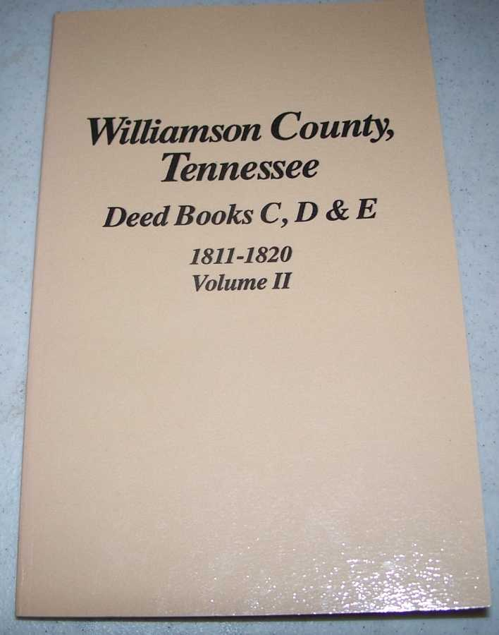 Williamson County, Tennessee Deed Books C, D, & E, 1811-1820, Volume II, Lynch, Louise Gillespie