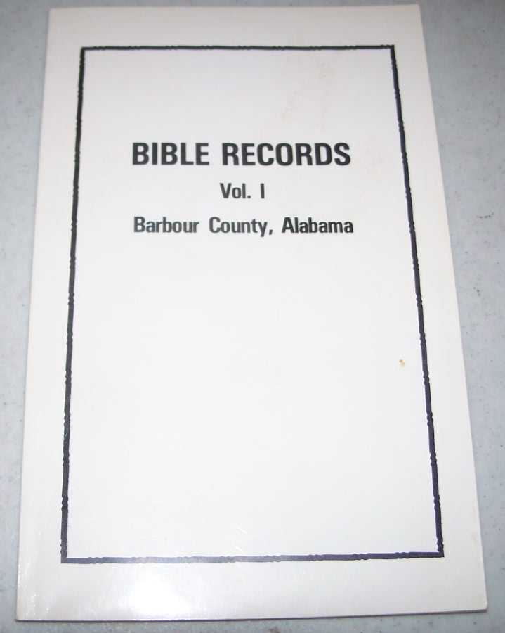 Bible Records Volume I: Barbour County, Alabama, Foley, Helen S.