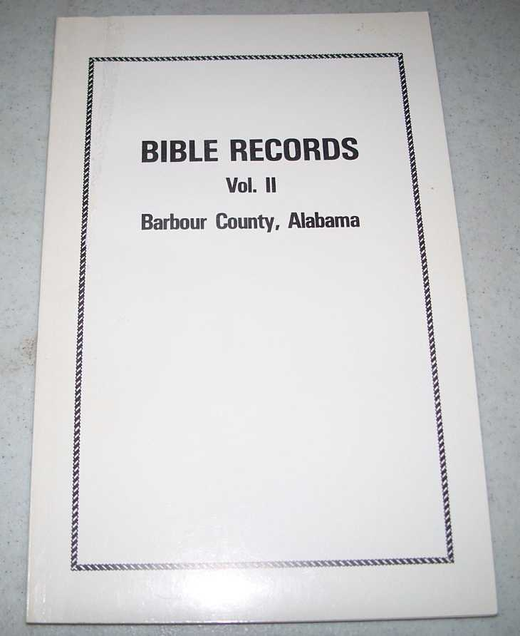 Bible Records Volume II: Barbour County, Alabama, Foley, Helen S.