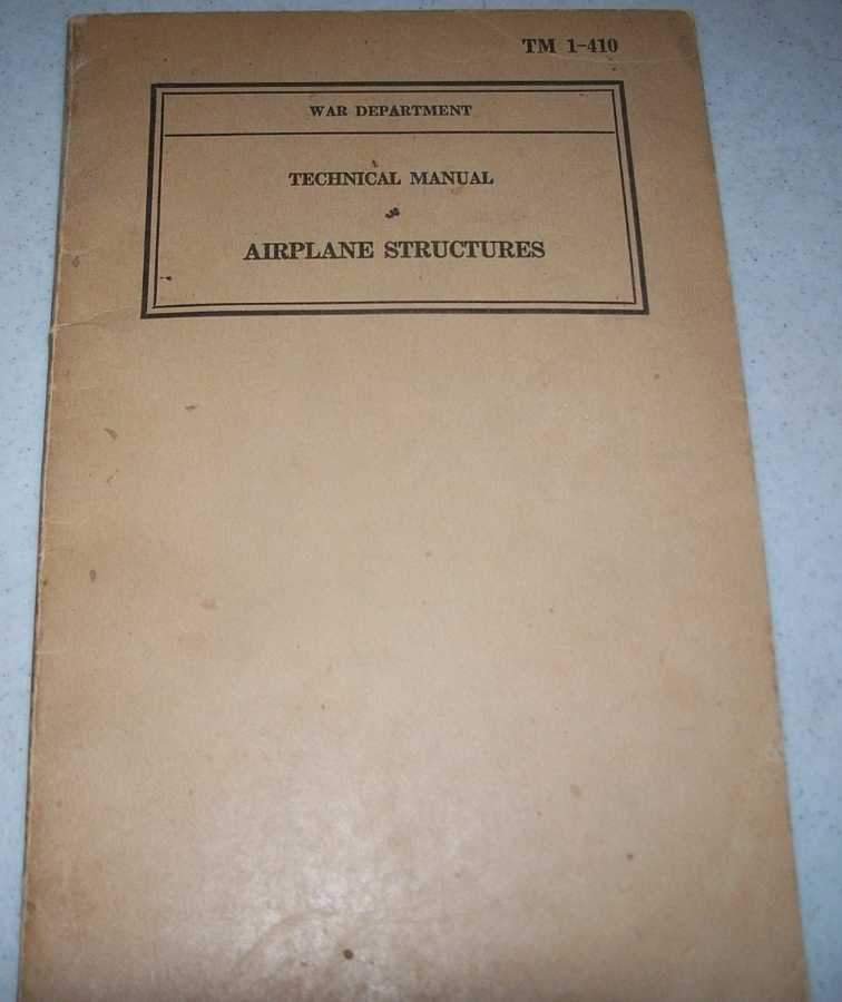 Airplane Structures: Technical Manual TM 1-410, N/A