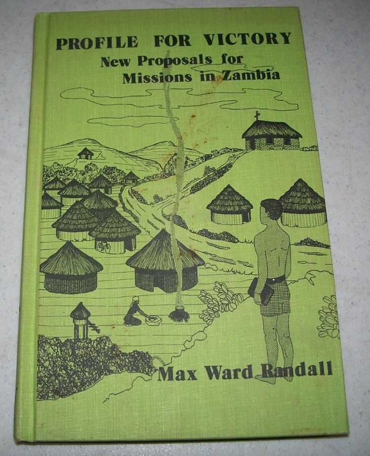Profile for Victory: New Proposals for Missions in Zambia, Randall, Max Ward