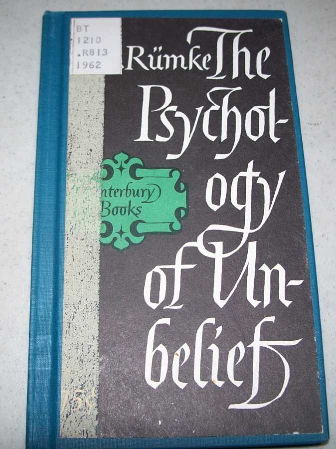 The Psychology of Unbelief: Character and Temperament in Relation to Unbelief, Rumke, H.C.